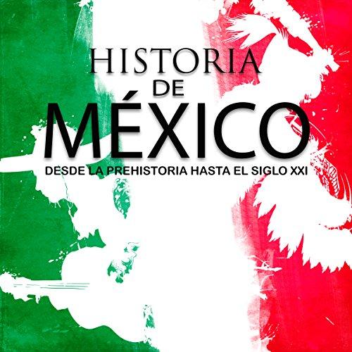 Couverture de Historia completa de México: Desde la prehistoria hasta el siglo XXI [Complete History of Mexico: From Prehistory to the 21st Century]