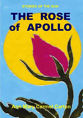The Rose of Apollo (Stories of the Sun Book 1)