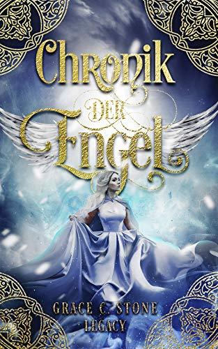 Chronik der Engel: Legacy (Chronik von Licht & Feuer 2)