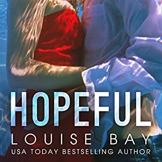 Hopeful                   By:                                                                                                                                 Louise Bay                               Narrated by:                                                                                                                                 Saskia Maarleveld                      Length: 9 hrs and 33 mins     199 ratings     Overall 4.3