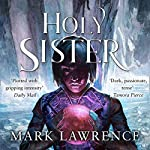 Holy Sister                   By:                                                                                                                                 Mark Lawrence                               Narrated by:                                                                                                                                 Helen Duff                      Length: 13 hrs and 54 mins     227 ratings     Overall 4.8