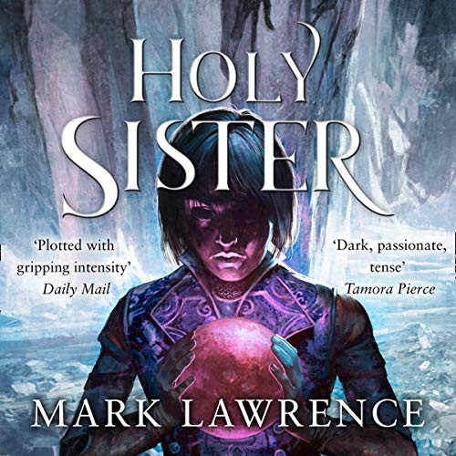 Holy Sister                   By:                                                                                                                                 Mark Lawrence                               Narrated by:                                                                                                                                 Helen Duff                      Length: 13 hrs and 54 mins     1 rating     Overall 5.0