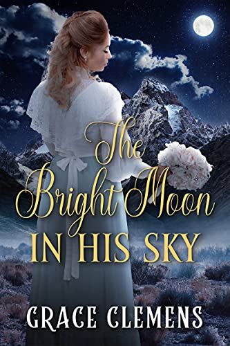 The Bright Moon in his Sky: An Inspirational Historical Romance Book (English Edition)