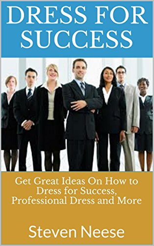 Dress For Success: Get Great Ideas On How to Dress for Success