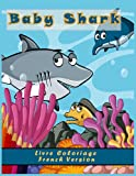 livre Baby shark french version coloriage: pour les petits enfants 3-8 ans