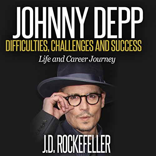 Johnny Depp: Difficulties, Challenges and Success - Life and Career Journey audiobook cover art