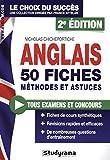 Anglais : 50 fiches méthodes et astuces