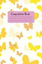 The Yellow Butterfly: Composition Notebook: Wide Ruled Paper Book Journal, Unique Designed Interior And Cover For Girls, B...