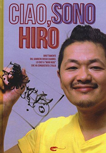 Ciao, sono Hiro. Ediz. illustrata