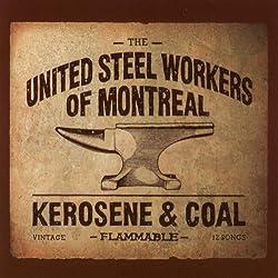 Kerosene & Coal by United Steel Workers of Montreal