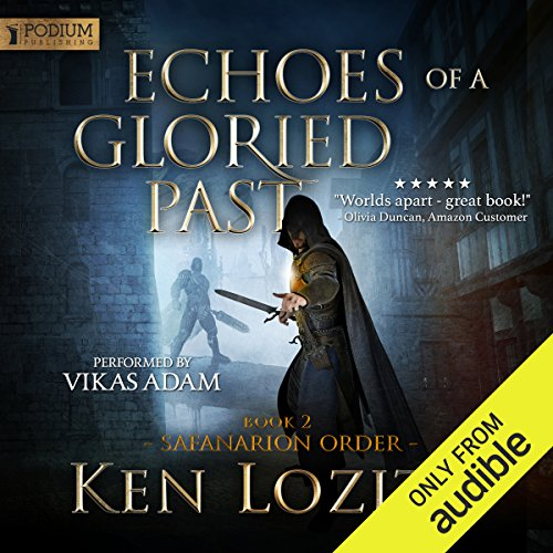 Echoes of a Gloried Past     Safanarion Order, Book 2              By:                                                                                                                                 Ken Lozito                               Narrated by:                                                                                                                                 Vikas Adam                      Length: 11 hrs and 45 mins     1 rating     Overall 5.0