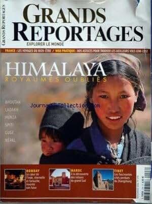 GRANDS REPORTAGES [No 298] du 01/11/2006 - himalaya royaumes oublies - bhoutan - ladakh - hunza- spiti - guge et nepal bombay, le coeur de l'inde , eternelle et farouche, invente son futur maroc, a la decouverte des tresors du grand sud - tibet, les fascinantes cites perdues du zhangzhung - france, les voyages du bien-etre web pratique, les meilleurs vols low-cost