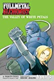 The Valley of the White Petals (Fullmetal Alchemist Novel, Volume 3)