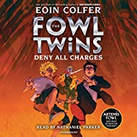 The Fowl Twins, Book Two: Deny All Charges (Artemis Fowl: The Fowl Twins)