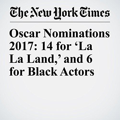 Oscar Nominations 2017: 14 for 'La La Land,' and 6 for Black Actors copertina