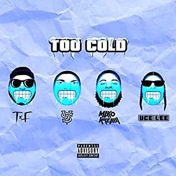 Too Cold (feat. Vince Staples & Maxo Kream)