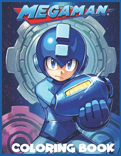 Mega Man Coloring book: GREAT Gift for any fans of Megaman with 92 Pages, 40+ EXCLUSIVE ILLUSTRATIONS