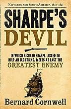 Sharpe's Devil: Napoleon and South America, 1820-1821 (The Sharpe Series, Book 21) by Bernard Cornwell (2012-06-07)