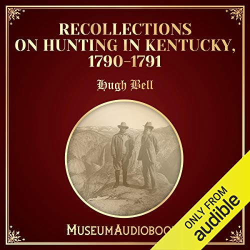 Recollections on Hunting in Kentucky, 1790-1791 cover art