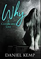 Why? A Complicated Love: Premium Large Print Hardcover Edition