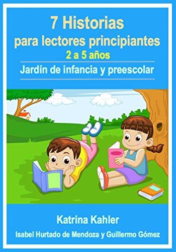 7 Historias para lectores principiantes - 2-5 años - Jardín de infancia y preescolar eBook: Kahler, Katrina, Hurtado de Mendoza, Isabel: Amazon.es: Tienda Kindle