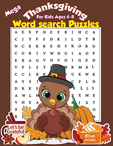 Mega Thanksgiving Word Search Puzzles For Kids Ages 4-8: Let your children learn about English words with this Activity Book for Kids.