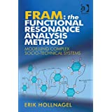 FRAM: The Functional Resonance Analysis Method: Modelling Complex Socio-technical Systems (English Edition)