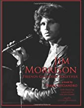 Jim Morrison: Friends Gathered Together by Lisciandro, Frank J. (January 16, 2014) Paperback