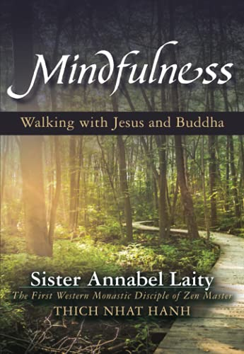 Mindfulness: Walking with Jesus and Buddha