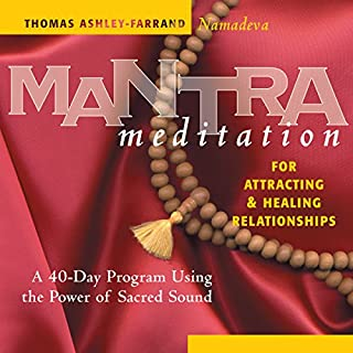 Mantra Meditation for Attracting & Healing Relationships     A 40-Day Program Using the Power of Sacred Sound              By:                                                                                                                                 Thomas Ashley-Ferrand                               Narrated by:                                                                                                                                 Thomas Ashley-Ferrand                      Length: 1 hr and 10 mins     20 ratings     Overall 4.6