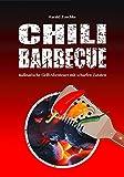 CHILI BARBECUE: Kulinarische Gri...