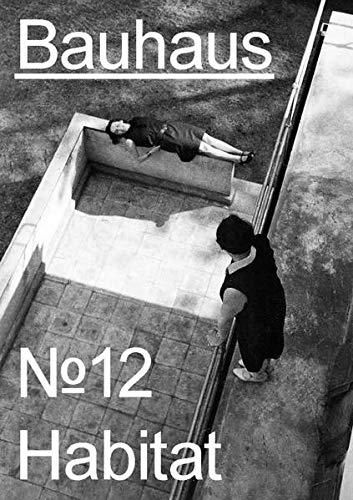 Bauhaus N° 12 Habitat (The Bauhaus Dessau Foundation's Magazine)