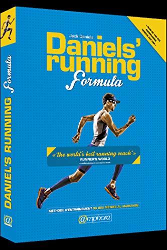 Daniels' Running Formula: Méthode d'entraînement du 800 mètres au marathon