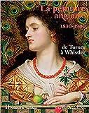 La peinture anglaise 1830-1900 de Turner à Whistler