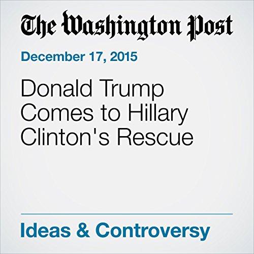 Donald Trump Comes to Hillary Clinton's Rescue audiobook cover art