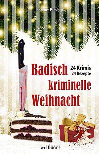 Image of Badisch kriminelle Weihnacht: 24 Krimis und Rezepte