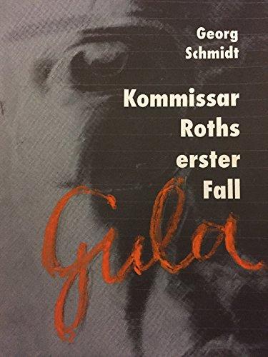 Gula: Kommissar Roths 1. Fall (German Edition)