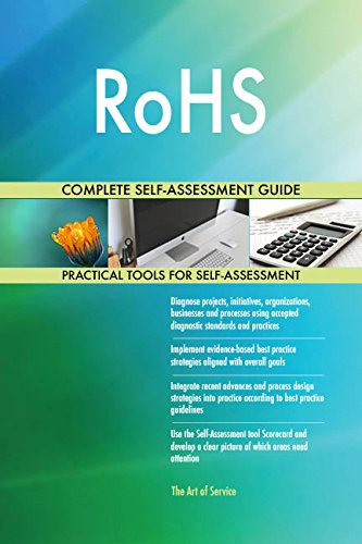 RoHS All-Inclusive Self-Assessment - More than 670 Success Criteria, Instant Visual Insights, Comprehensive Spreadsheet Dashboard, Auto-Prioritized for Quick Results