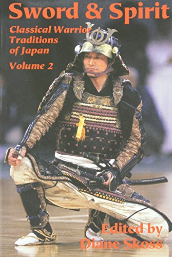 Sword & Spirit: Classical Warrior Traditions of Japan (Classical Warrior Traditions of Japan , Vol 2)
