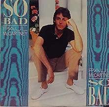 PAUL MCCARTNEY SO BAD / PIPES OF PEACE 45 rpm single