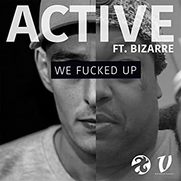 We Fucked Up (feat. Bizarre)
