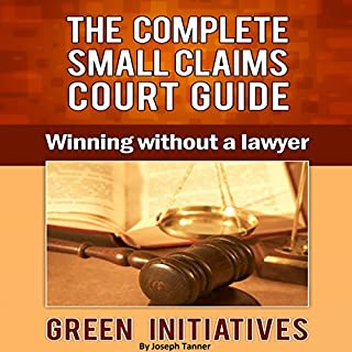 The Complete Small Claims Court Guide     Winning Without a Lawyer              By:                                                                                                                                 Joseph Tanner                               Narrated by:                                                                                                                                 Bill Georato                      Length: 1 hr and 38 mins     4 ratings     Overall 2.8
