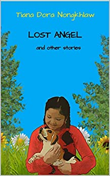 Lost Angel and other stories by [Tiana Dora Kongkhlaw]