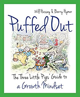 Puffed Out: The Three Little Pigs' Guide to a Growth Mindset by [Will Hussey, Barry Hymer]