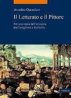 Il Letterato E Il Pittore: Per Una Storia Dellamicizia Tra Castiglione E Raffaello (La Storia. Temi)