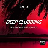 Deep Clubbing, Vol. 8 (Best Deep House Music Selection)