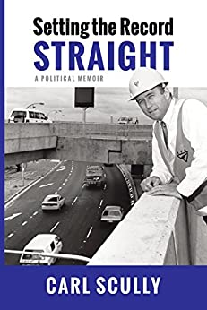 Setting the Record Straight: A Political Memoir by [Carl Scully]