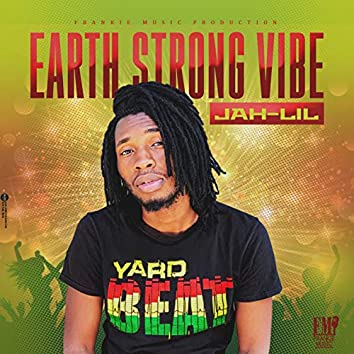 Earth Strong Vibe