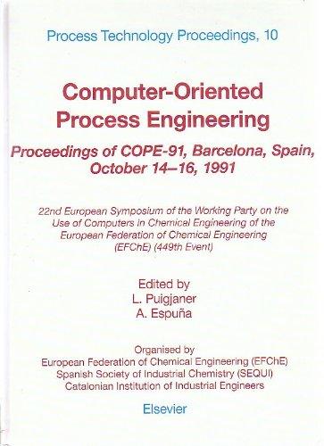 Computer-oriented Process Engineering: Proceedings of COPE-91, Barcelona, Spain, 14-16 October 1991 -...