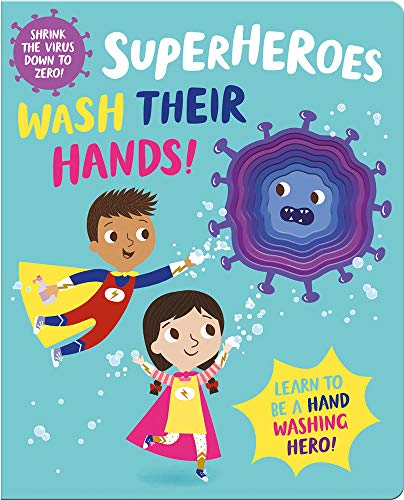 Superheroes Wash Their Hands! (I'm a Super Toddler!)